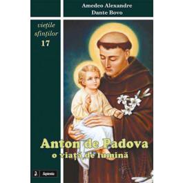 Anton de Padova : o viaţă de lumină