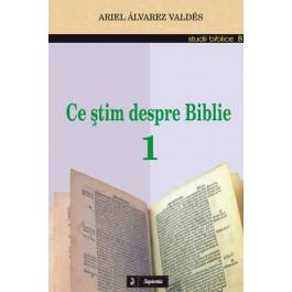 Ce ştim despre Biblie 1