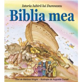 BIBLIA MEA. Istoria iubirii lui Dumnezeu