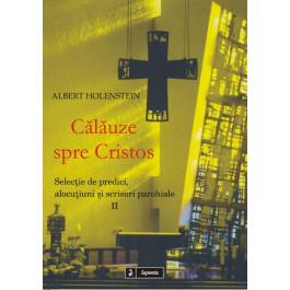 Călăuze spre Cristos. Selecţie de predici, alocuţiuni şi scrisori pastorale, II