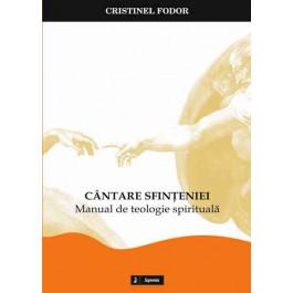 Cântarea sfinţeniei. Manual de teologie spirituală