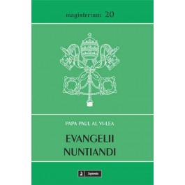 Evangelii nuntiandi : exortaţie apostolică despre evanghelizarea în lumea modernă