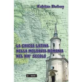 La Chiesa latina nella Moldavia-Romania nel XIX secolo