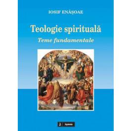 Teologie spirituală. Teme fundamentale