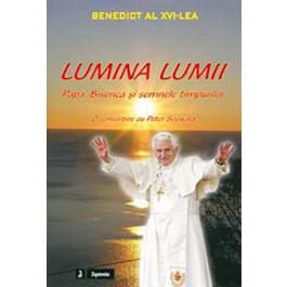 Lumina lumii : papa, biserica si semnele timpurilor : o convorbire cu Peter Seewald