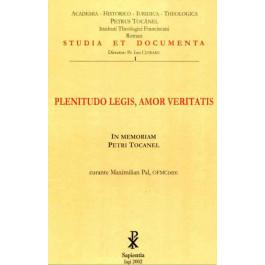 Plenitudo legis, Amor veritatis. In memoriam Petri Tocanel