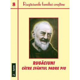 Rugăciuni catre sfântul Padre Pio