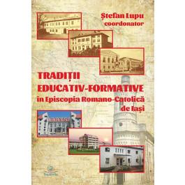 Tradiţii educativ-formative in Episcopia Romano-Catolică de Iaşi