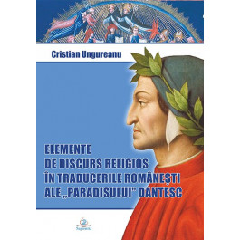 Elemente de discurs religios în traducerile româneşti ale Paradisului dantesc