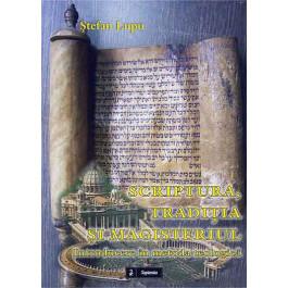 Scriptura, Tradiţia şi Magisteriul. Introducere în metoda teologică