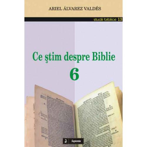 Ce ştim despre Biblie 6