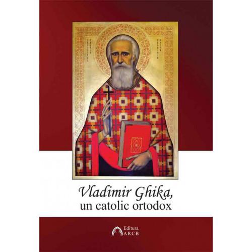 Vladimir Ghika - un catolic ortodox