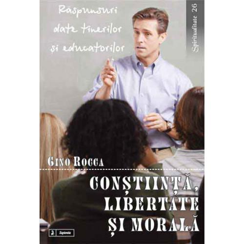 Conştiinţă, libertate şi morală. Răspunsuri date tinerilor şi educatorilor