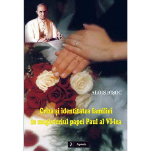 Criza si identitatea familiei în magisteriul papei Paul al VI-lea