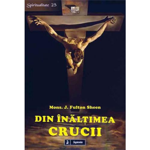 Din înălţimea crucii