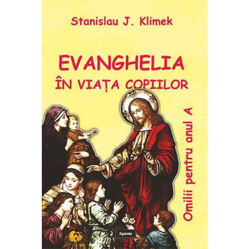 Evanghelia în viaţa copiilor. Omilii pentru Anul A