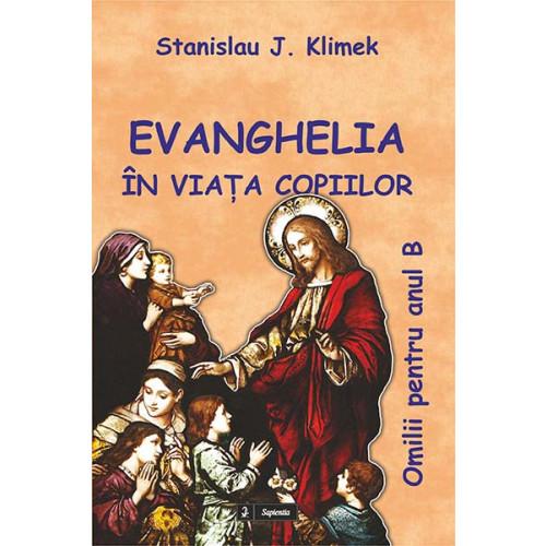 Evanghelia în viaţa copiilor. Omilii pentru Anul B