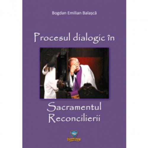 Procesul dialogic în Sacramentul Reconcilierii
