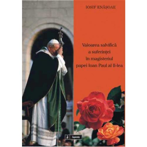Valoarea salvifica a suferintei în magisteriul papei Ioan Paul al II-lea