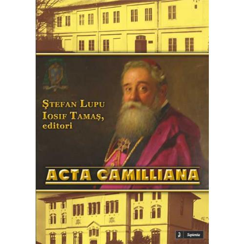 Acta Camilliana. Actele pastorale ale Prea Sfintiei Sale P. Nicolae Iosif Camilli