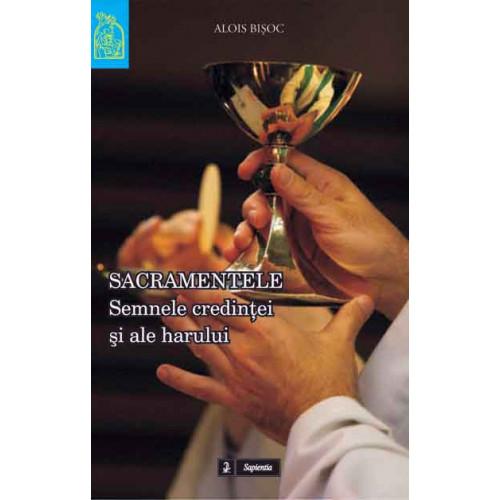 Sacramentele. Semnele credinţei şi ale harului