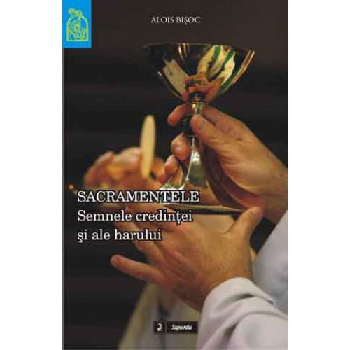 Sacramentele: semne ale credinţei şi ale harului