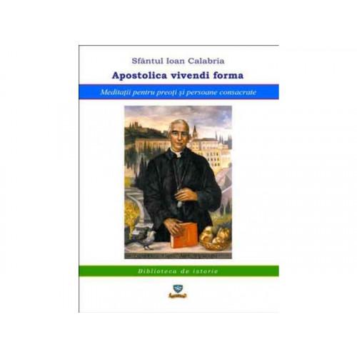 Forma de viață apostolică. Meditații pentru preoți și persoane consacrate