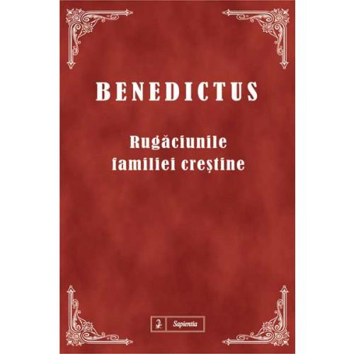 Benedictus – Rugăciunile familiei creştine