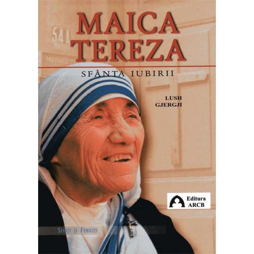 Maica Tereza, Sfânta iubirii