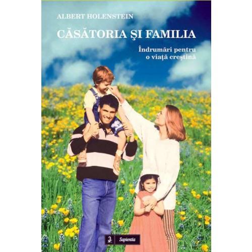 Căsătoria și familia. Îndrumări pentru o viață creștină