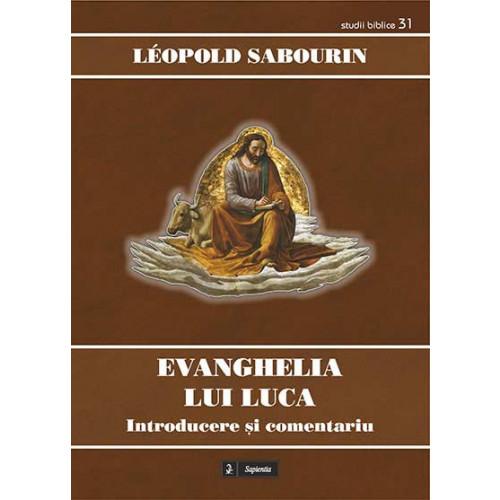 Evanghelia lui Luca: introducere și comentariu
