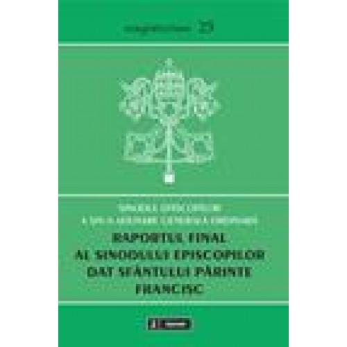 Raportul final al sinodului episcopilor dat Sfântului Părinte Francisc (24 octombrie 2015)