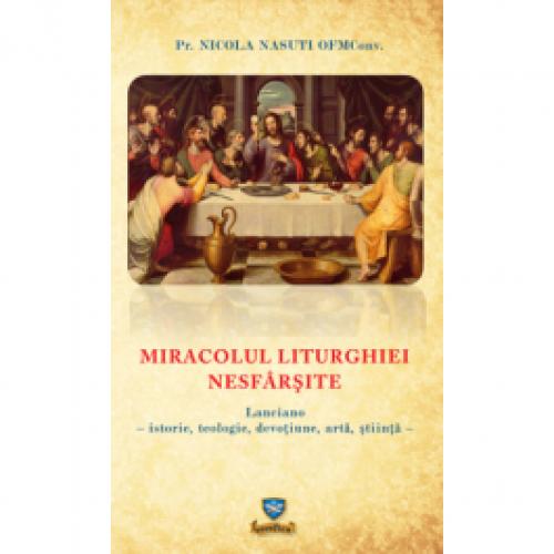 Miracolul liturghiei nesfârșite.