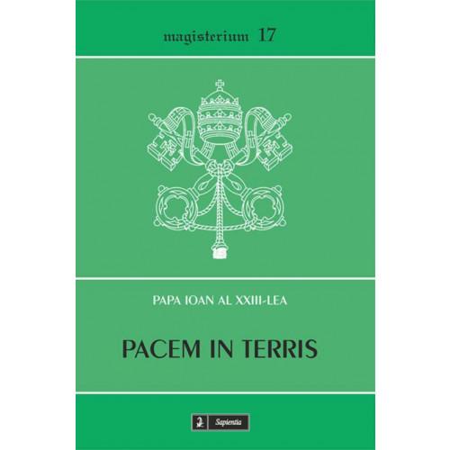 Pacem in terris. Scrisoare enciclică despre pacea dintre oameni bazată pe adevăr, dreptate, iubire şi libertate