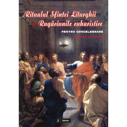 Ritualul Sfintei Liturghii si Rugaciunile euharistice pentru concelebrare, româna si latina