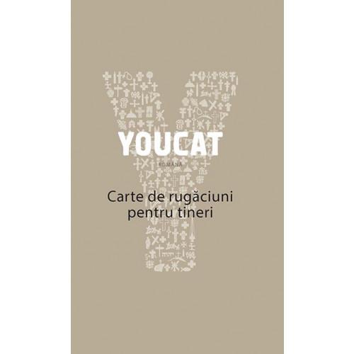 YOUCAT : carte de rugăciuni pentru tineri