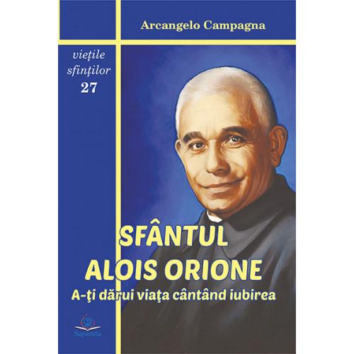 Sfântul Alois Orione. A-ţi dărui viaţa cântând iubirea