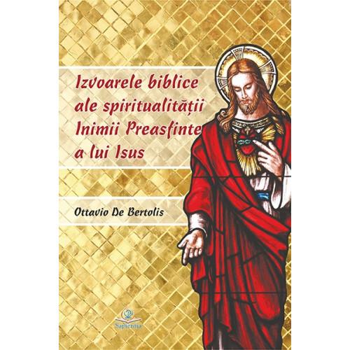 Izvoarele biblice ale spiritualităţii Inimii Preasfinte a lui Isus