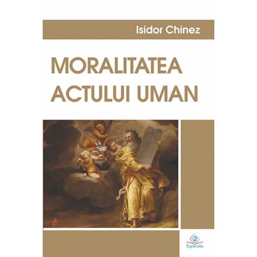 Moralitatea actului uman: Teologia morală fundamentală I