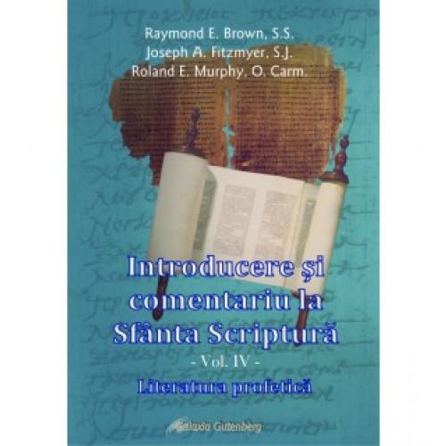 Introducere şi comentariu la Sfânta Scriptură vol. IV: Literatura profetică