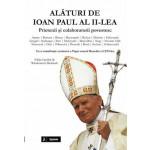 Alături de Ioan Paul al II-lea. Prietenii și colaboratorii povestesc