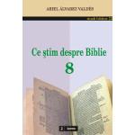 Ce ştim despre Biblie 8