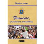 Francisc, primăvara evangheliei