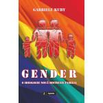 Gender. O ideologie nouă distruge familia