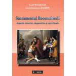 Sacramentul Reconcilierii. Aspecte istorice, dogmatice şi spirituale