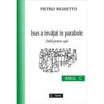 Isus a învăţat în parabole (C). Omilii pentru copii