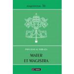 Mater et Magistra. Scrisoare enciclică despre cele mai recente probleme sociale studiate în lumina învăţăturii creştine