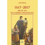1617-2017. 400 de ani de carismă vincențiană