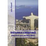 Viziunea creştină. Adevărul care ne face liberi