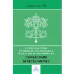 Consacrare şi secularitate. Scrisoare către episcopii din Biserica Catolică despre institutele seculare